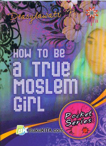 Cover Buku How To Be A True Moslem Girl (Pocket Series)
