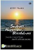 Sadness, Happiness, Blissfulness