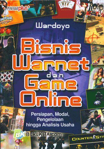 Cover Buku Bisnis Warnet dan Game Online ( Persiapan, Modal, Pengelolaan hingga Analisis Usaha)