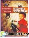 Menjadi Sutradara Dan Editor Filmmu Sendiri dengan Ulead Video Studio Pro X2