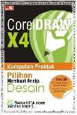 Coreldraw X4 : Kumpulan Praktek Pilihan Membuat Aneka Desain