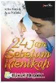 24 Jam Sebelum Menikah