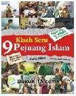 Kisah Seru 9 Pejuang Islam