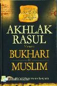 Akhlak Rasul Menurut Bukhari & Muslim
