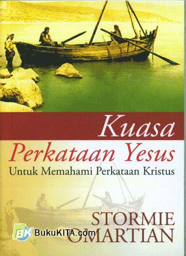 Cover Buku Kuasa Perkataan Yesus : Untuk Memahami Perkataan Kristus
