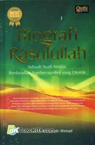 Cover Buku Biografi Rasulullah : Sebuah Studi Analitis Berdasarkan Sumber-sumber yang Otentik