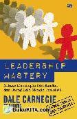 Leadership Mastery : Sukses Memimpin Diri Sendiri dan Orang Lain Meraih Posisi #1