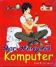 Computer Starter Guide: Mari Mengenal Komputer