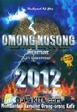 Cover Buku Omong Kosong Kiamat 21 Desember 2012 (Membantah Ramalan Orang-Orang Kafir)