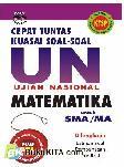 Cepat Tuntas Kuasai Soal-Soal UN Matematika SMA/MA