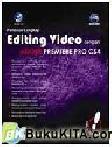 Panduan Lengkap Editing Video dengan Adobe Premiere Pro CS4