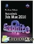 Panduan Belajar Autodesk 3DS Max 2010 Graphitec