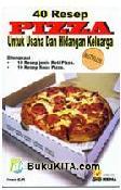 40 Resep Pizza Untuk Usaha dan Hidangan Keluarga