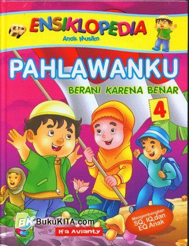 Cover Buku Ensiklopedia Anak Muslim : Pahlawanku Berani karena Benar #4
