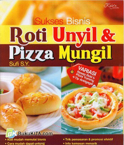 Cover Buku Sukses Bisnis Roti Unyil & Pizza Mungil