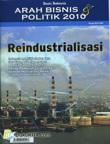 Cover Buku Arah Bisnis & Politik 2010 : Reindustrialisasi