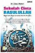 Sekolah Cinta Rasulullah : Kisah Suka Duka Generasi Muslim Pertama