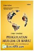 Pergulatan Muslim di Barat Antara Identitas dan Integrasi