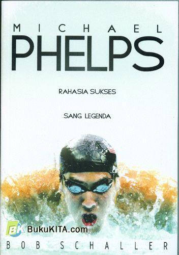 Cover Buku Michael Phel : Rahasia Sukses Sang Legenda