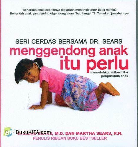 Cover Buku Seri Cerdas Bersama Dr. Sears : Menggendong Anak itu perlu