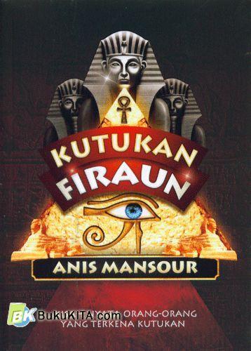 Cover Buku Kutukan Firaun : Kisah Nyata Orang-Orang Yang Terkena Kutukan