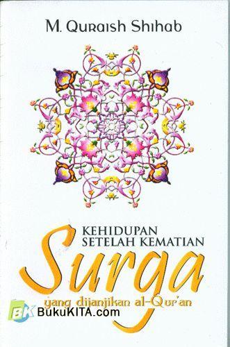 Cover Buku Kehidupan Setelah Kematian Surga yang dijanjikan al-Qur