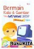 Bermain Kata & Gambar Pakai MS Word 2007