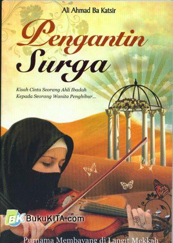 Cover Buku Pengantin Surga : Kisah Cinta Seorang Ahli Ibadah Kepada Seorang Wanita Penghibur
