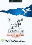 Shalawat dan Salam untuk Manusia Teragung : Meluruskan kesalahpahaman seputar sosok dan kenabian muhammad