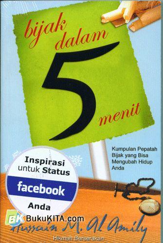 Cover Buku Bijak Dalam 5 Menit : Kumpulan Pepatah Bijak yang Bisa Mengubah Hidup Anda