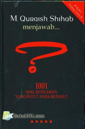 Cover Buku M Quraish Shihab Menjawab :1001 Soal Keislaman Yang Patut Anda Ketahui