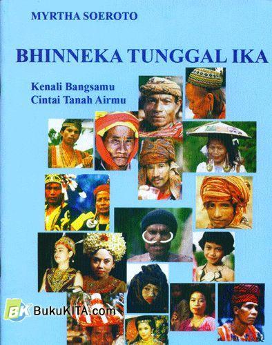 Cover Buku Binneka Tunggal Ika : Kenali Bangsamu Cintai Tanah Airmu
