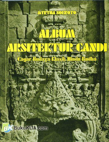 Cover Buku Album Arsitektur Candi : Cagar Budaya Klasik Hindu Budha #1