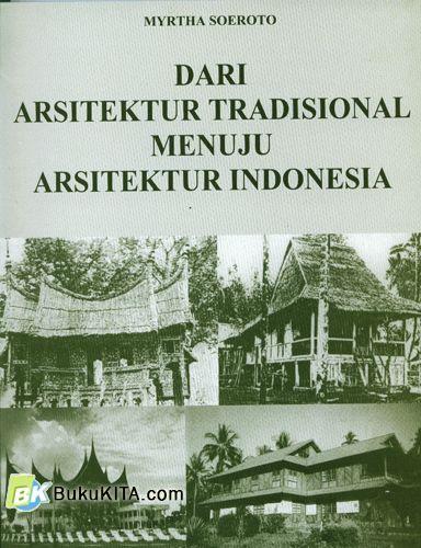 Cover Buku Dari Arsitektur Tradisional Menuju Arsitektur Indonesia