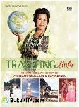 Traveling Lady : 60 Kisah Menarik Seorang Penikmat Perjalanan di Empat Benua