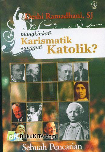 Cover Buku Mungkinkah Karismatik Sungguh Katolik? Sebuah Pencarian