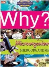 Why? Microorganism