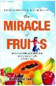 The Miracle of Fruits : Rahasia Cantik, Awet Muda dan Diet Sehat dengan Buah-Buahan