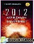 2012 : Akhir Zaman Atau Zaman Baru?