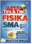 Super Tips & Trik Fisika SMA untuk Kelas 1, 2, & 3