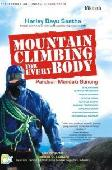 Panduan Mendaki Gunung - Mountain Climbing for Every Body