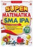 Super Matematika SMA IPA Kelas 1, 2 & 3