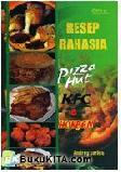 Resep Rahasia ala Pizza Hut KFC & Hokben