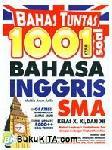 Bahas Tuntas 1001 Soal Bahasa Inggris SMA : Kelas X, XI, dan XII