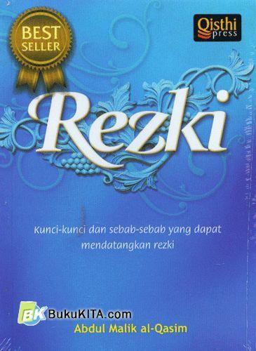 Cover Buku Rezki : Kunci-kunci dan Sebab-Sebab Yang Dapat Mendatangkan Rezki