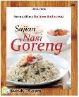 Aroma Rasa Kuliner Indonesia : Sajian Nasi Goreng
