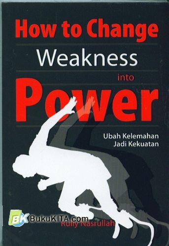 Cover Buku How to Change Weakness into Power