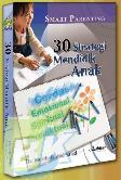 30 STRATEGI MENDIDIK ANAK : Cerdas emosional, spiritual dan Intelektual
