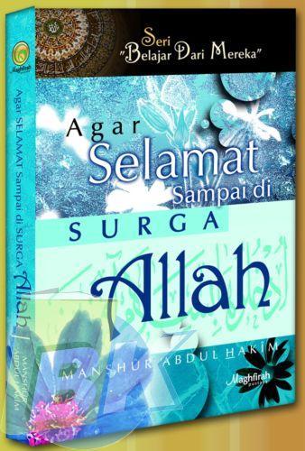 Cover Buku AGAR SELAMAT SAMPAI DI SURGA ALLAH