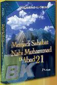 Menjadi Sahabat Nabi Muhammad Di Abad 21